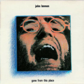 John Lennon ‎- Gone From This Place (1990)