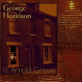 George Harrison – 12 Arnold Grove (1997)