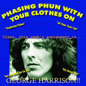 George Harrison – Phasing Phun With Your Clothes On (2003)