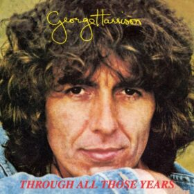 George Harrison – Through All Those Years (2002)