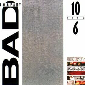 Bad Company – 10 From 6 (1985)