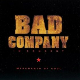 Bad Company – In Concert: Merchants Of Cool (2002)