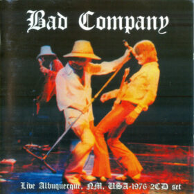 Bad Company – Live Albuquerque 1976 (2006)