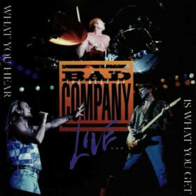 Bad Company – What You Hear Is What You Get (1993)