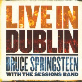 Bruce Springsteen – Live In Dublin (2007)