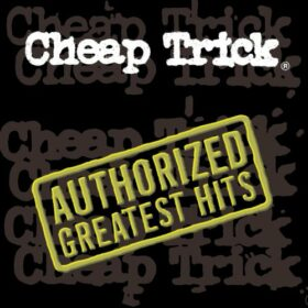 Cheap Trick – Authorized Greatest Hits (2000)