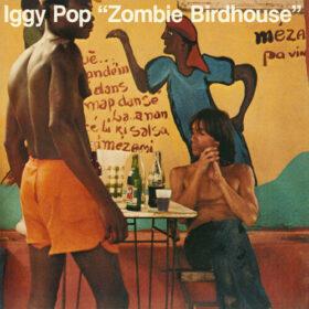 Iggy Pop – Zombie Birdhouse (1982)
