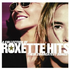 Roxette – A Collection of Roxette Hits: Their 20 Greatest Songs! (2006)