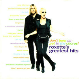 Roxette – Don't Bore Us, Get to the Chorus! Roxette's Greatest Hits (1995)