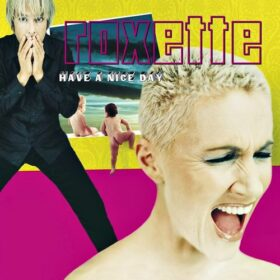 Roxette – Have a Nice Day (1999)