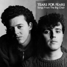 Tears for Fears – Songs From The Big Chair (1985)