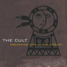 The Cult – Dreamtime Live At The Lyceum (1984)