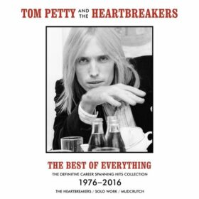 Tom Petty And The Heartbreakers – The Best Of Everything (2019)