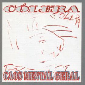 Cólera – Caos Mental Geral (1998)
