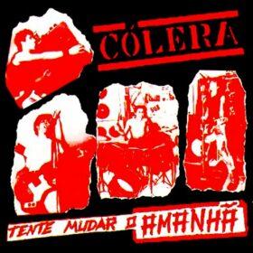 Cólera – Tente Mudar o Amanhã (1984)