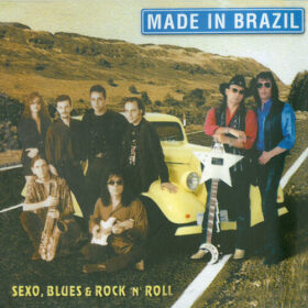 Made In Brazil – Sexo Blues & Rock 'n' Roll (1998)