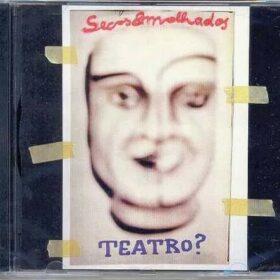 Secos & Molhados – Teatro? (1999)