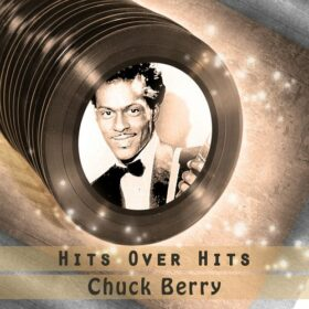 Chuck Berry – Hits Over Hits (2017)