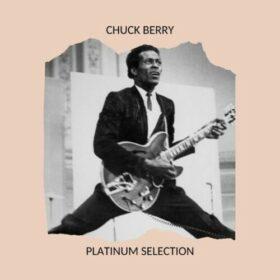 Chuck Berry – Platinum Selection (2020)