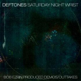 Deftones – Saturday Night Wrist Demos & Outtakes (2005)