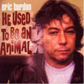 Eric Burdon – He Used To Be An Animal (2002)