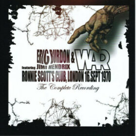 Eric Burdon & War – Featuring Jimi Hendrix – Ronnie Scott's Club, London (1970)