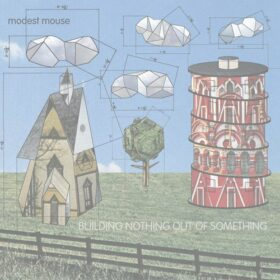 Modest Mouse – Building Nothing Out Of Something (2000)