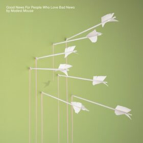 Modest Mouse – Good News For People Who Love Bad News (2004)
