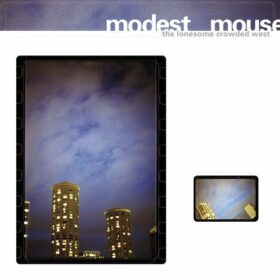Modest Mouse – The Lonesome Crowded West (1997)