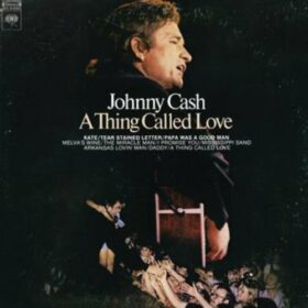 Johnny Cash – A Thing Called Love (1972)