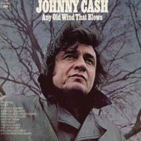Johnny Cash – Any Old Wind That Blows (1973)