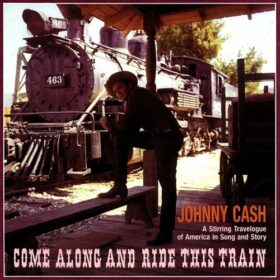 Johnny Cash – Come Along And Ride This Train (1991)