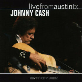 Johnny Cash – Live From Austin, TX (2005)