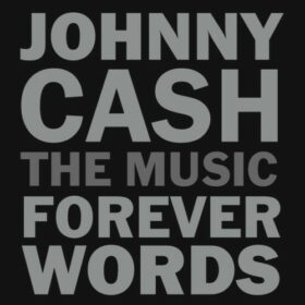 Johnny Cash – The Music Forever Words (2018)