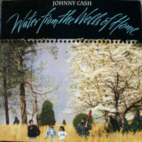 Johnny Cash – Water From The Wells Of Home (1988)