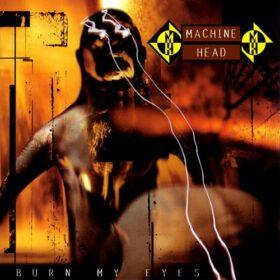 Machine Head – Burn My Eyes (1994)