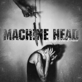 Machine Head – Circle the Drain It Collects Things (2020)