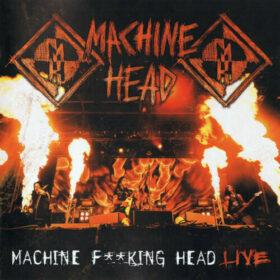Machine Head – Machine Fucking Head Live (2012)