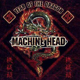 Machine Head – Year of The Dragon (1999)