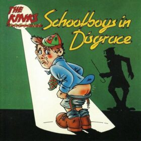 The Kinks – The Kinks Present Schoolboys in Disgrace (1975)