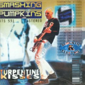 The Smashing Pumpkins – Turpentine Kisses (1996)