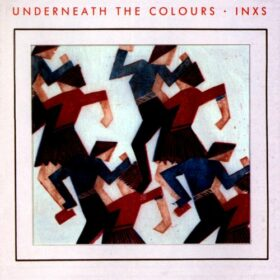 INXS – Underneath the Colours (1981)