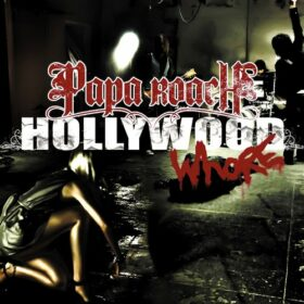 Papa Roach – Hollywood Whore (2008)
