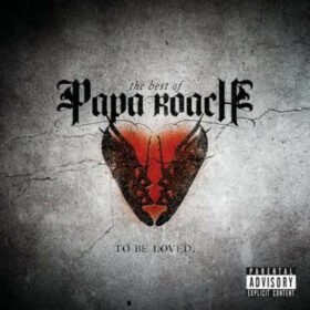 Papa Roach – …To Be Loved – The Best Of Papa Roach (2010)