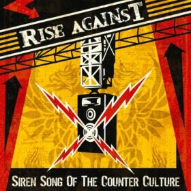 Rise Against – Siren Song Of The Counter Culture (2004)