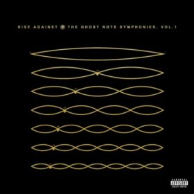 Rise Against – The Ghost Note Symphonies, Vol.1 (2018)