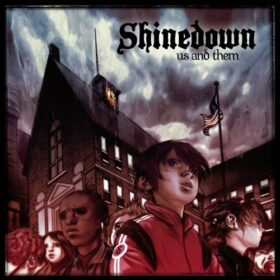 Shinedown – Us And Them (2005)