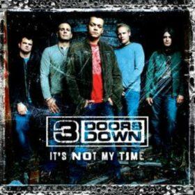 3 Doors Down – It's Not My Time (2008)