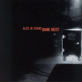 Alice In Chains – Bank Heist (1999)
