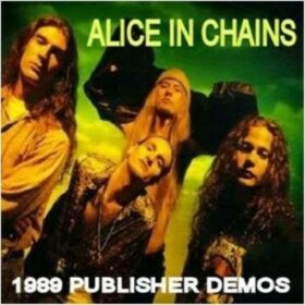 Alice In Chains – Publisher Demos (1989)